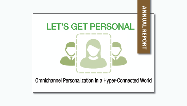 Let's Get Personal - Omnichannel Personalization in a Hyper-Connected World